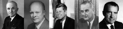Truman, Eisenhower, Kennedy, Johnson, Nixon