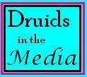 Druids in the Media